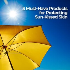 3 Must-Have Products for Protecting Sun-Kissed Skin
